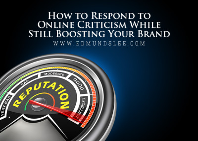 How to Respond to Online Criticism While Still Boosting Your Brand