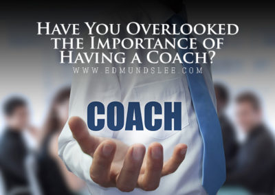 Have You Overlooked the Importance of Having a Coach?