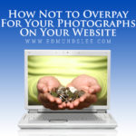 How Not to Overpay For Your Photographs On Your Website